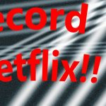 3 Ways to Record Netflix Movies