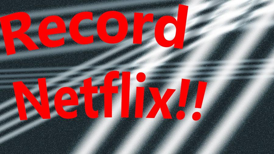 Record Netflix Movies